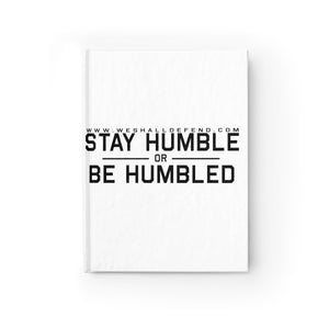 Stay Humble or Be Humble - Blank Page Journal