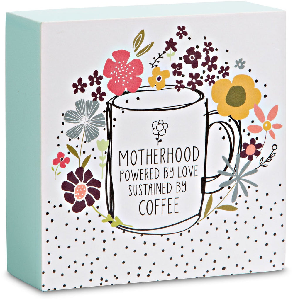 Motherhood powered by love sustained by coffee Plaque Self-standing plaque - Beloved Gift Shop