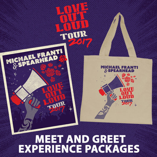 MICHAEL FRANTI & SPEARHEAD - LOVE OUT LOUD 2017 SUMMER TOUR - MEET & GREET EXPERIENCE