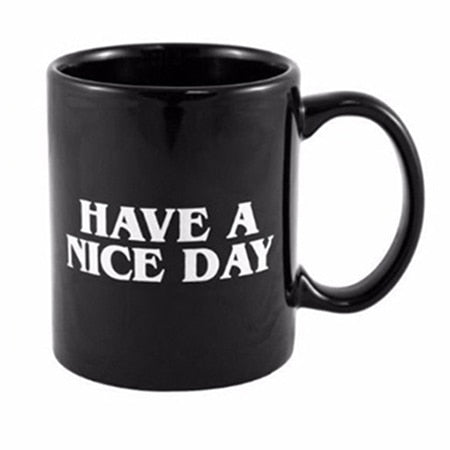 Creative Have a Nice Day Middle Finger Design Coffee Mug (350ml) - AccessMEN Store