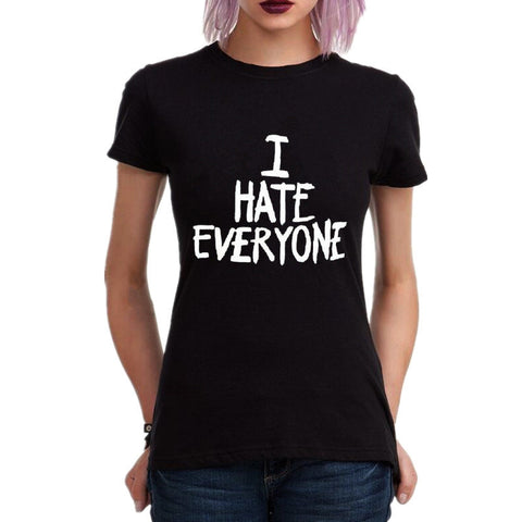 I hate everyone Tshirt