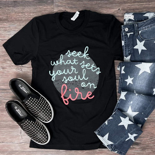 Sets Your Soul On Fire Tee