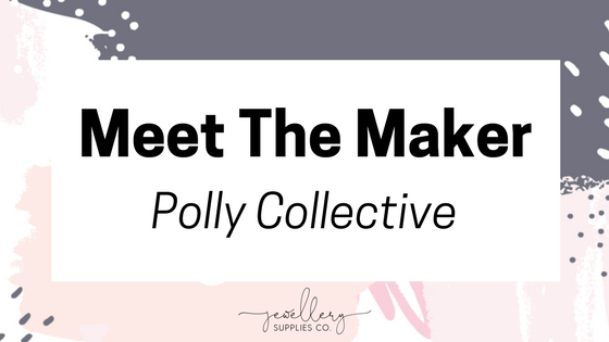 Meet The Maker - Polly Collective