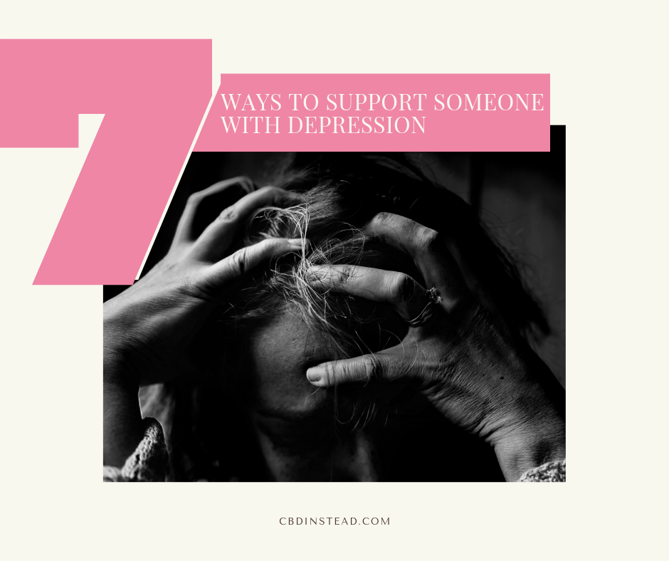 7 Ways to Support Someone with Depression