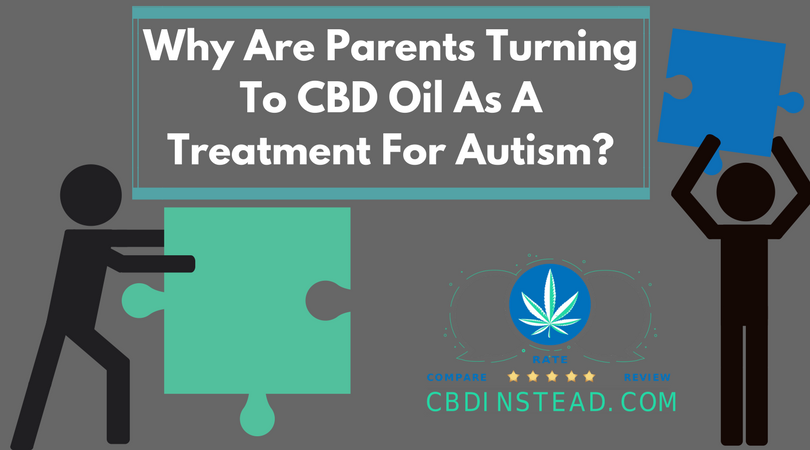 Why Are Parents Turning To CBD Oil As A Treatment For Autism?