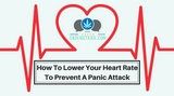 How To Lower Your Heart Rate To Prevent A Panic Attack