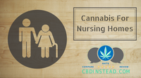 Cannabis For Nursing Homes