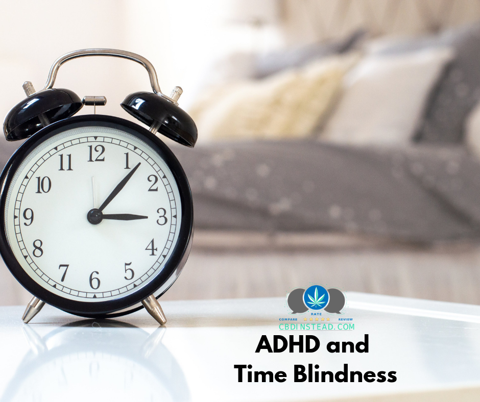 Adhd And Time Blindness Cbd Instead