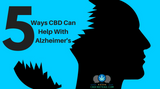 5 Ways CBD Can Help With Alzheimer's