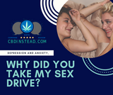 Anxiety and Depression, Why did You Take my Sex Drive?