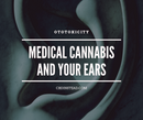 Ototoxicity: Medical Cannabis and Your Ears