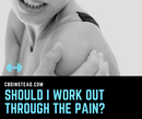 Should I Workout Through The Pain?