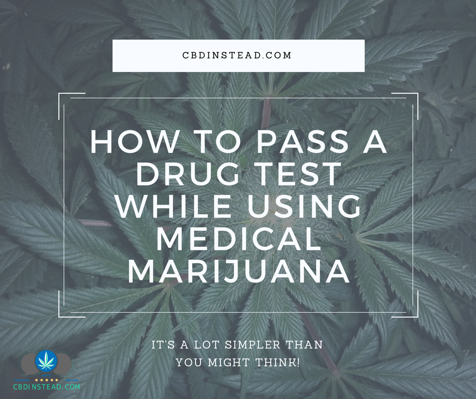 How To Pass A Drug Test While Using Medical Marijuana