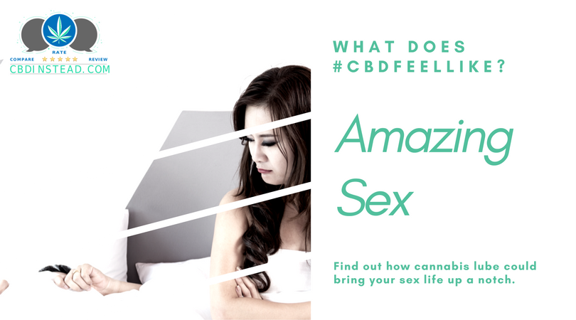 #CBDFeelsLike Amazing Sex
