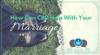 How Can CBD Oil Impact Your Marriage?