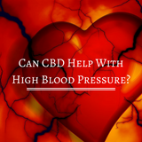 Can CBD Help With High Blood Pressure?