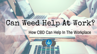 Can Weed Help At Work?