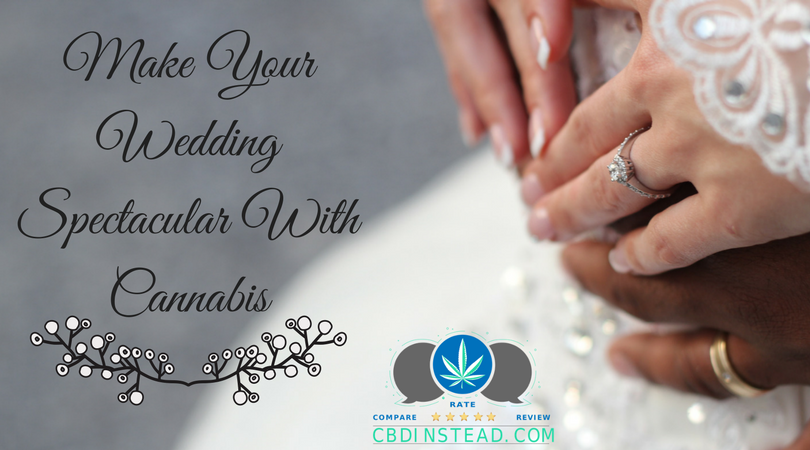 Make Your Wedding Spectacular With Cannabis