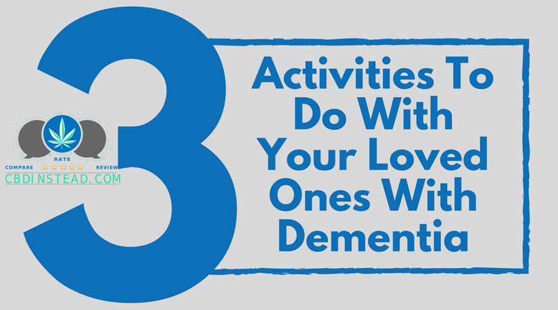 3 Activities To Do With Your Loved Ones With Dementia