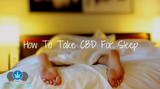 How To Take CBD For Sleep