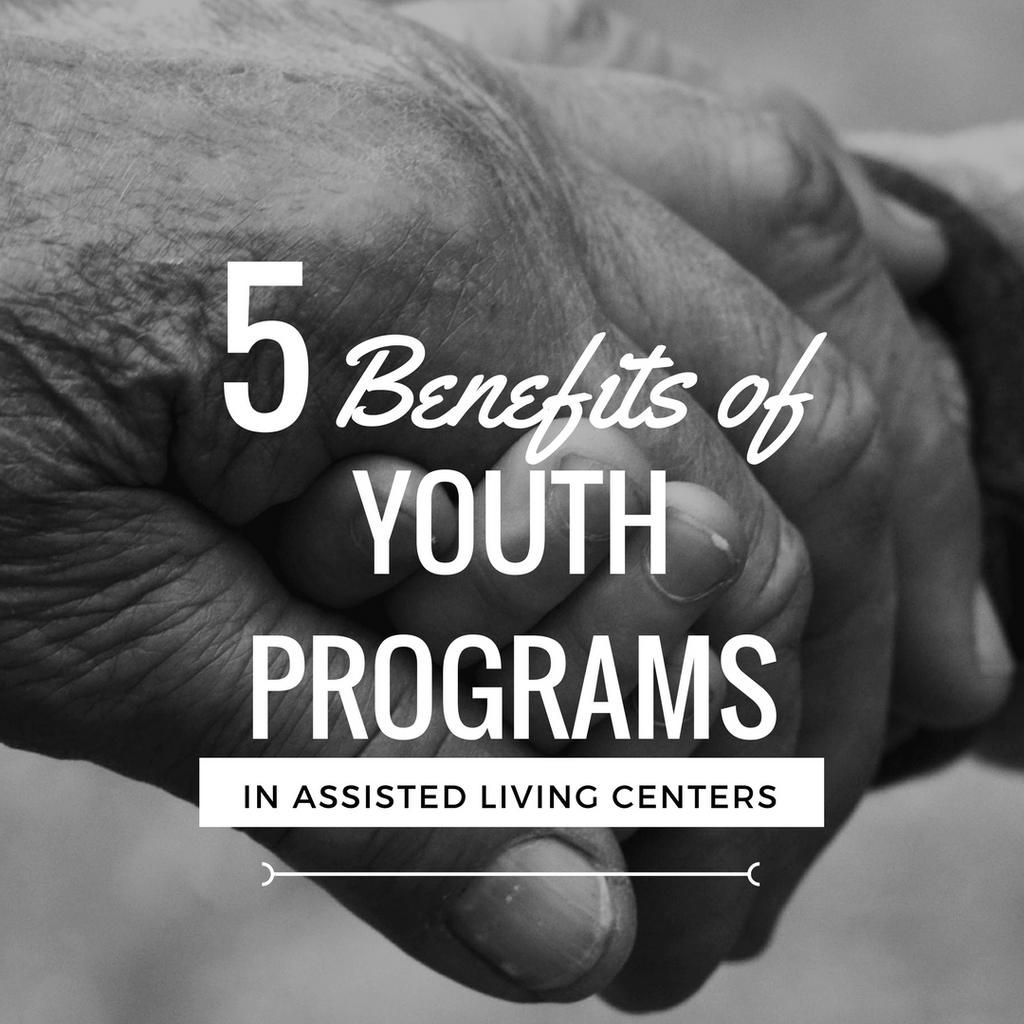 5 Benefits of Youth Programs in Assisted Living Centers