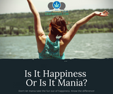 Is It Happiness Or Is It Mania?