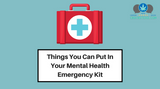 Things You Can Put In Your Mental Health Emergency Kit