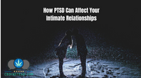 How PTSD Can Affect Your Intimate Relationships