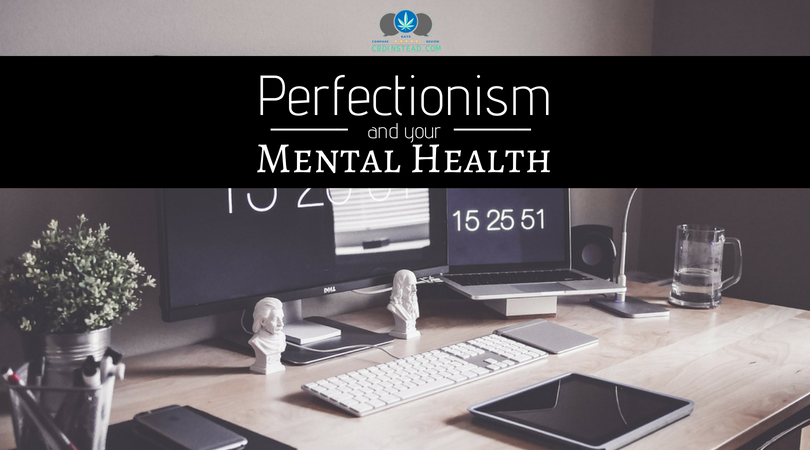 Perfectionism And Your Mental Health