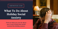 What To Do About Holiday Social Anxiety