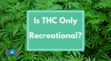 Is THC Only Recreational?