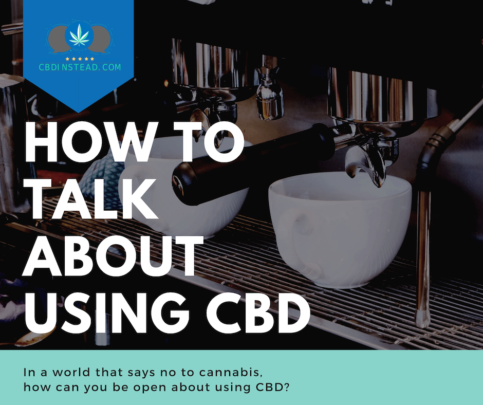 How To Talk About Using CBD