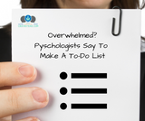 Overwhelmed? Psychologists Say Make A To-Do List