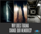 Why Does Trauma Change Your Memories?