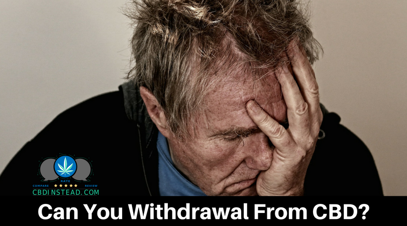 Can You Withdrawal From CBD?