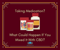What Happens When You Mix Your Medication With CBD?