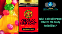 What Is The Difference Between CBD Candy And Edibles?
