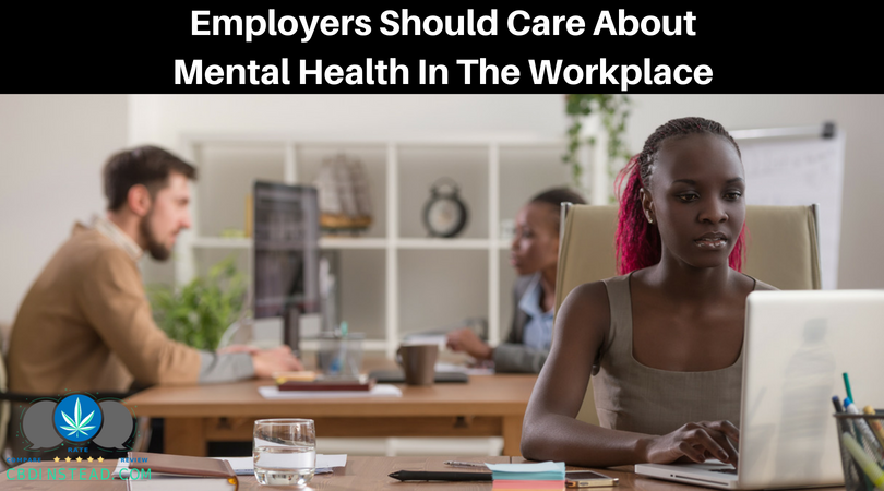 Employers Should Care About Mental Health In The Workplace