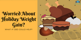 Worried About Holiday Weight Gain?