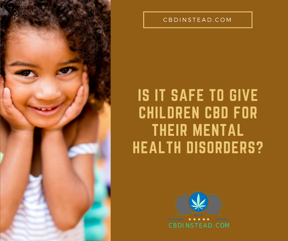 Is It Safe To Give Children CBD For Their Anxiety And Depression?