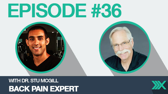 Podcast Episode #36: Interview with Back Pain Expert Dr. Stu McGill