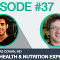 Podcast Episode #37: Interview with Heart Health & Nutrition Expert, Dr. Thomas Cowan