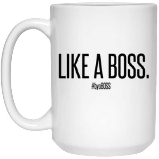 Like a Boss Mug - 15oz