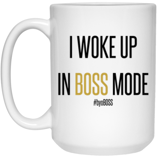 I Woke Up In Boss Mode Mug - 15oz