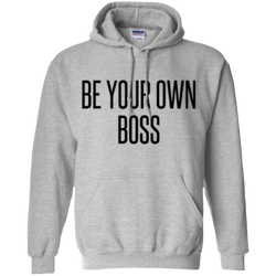 Be Your Own Boss Pullover Hoodie 8 oz