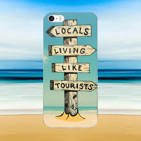 Locals Living Like Tourists iPhone 5/5s/Se, 6/6s, 6/6s Plus Case