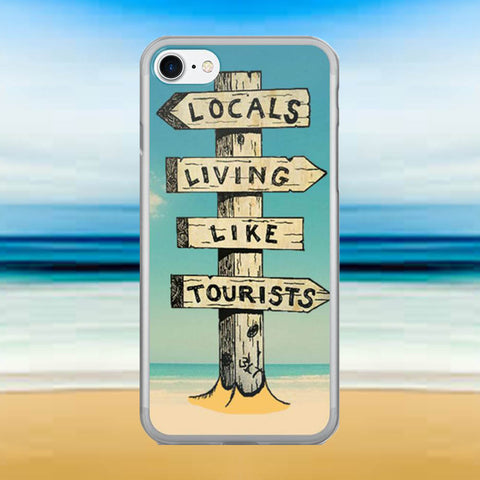 Locals Living Like Tourists iPhone 7/7 Plus Case