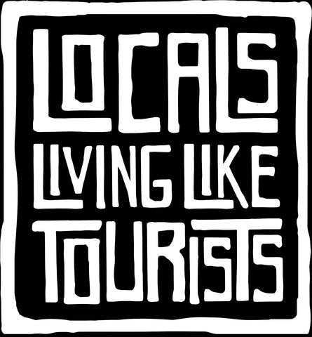 "Locals Living Like Tourists Vinyl Decal 5"" X 5"" - White"