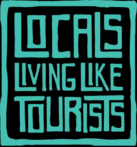 "Locals Living Like Tourists Vinyl Decal 5"" X 5"" - Turq"