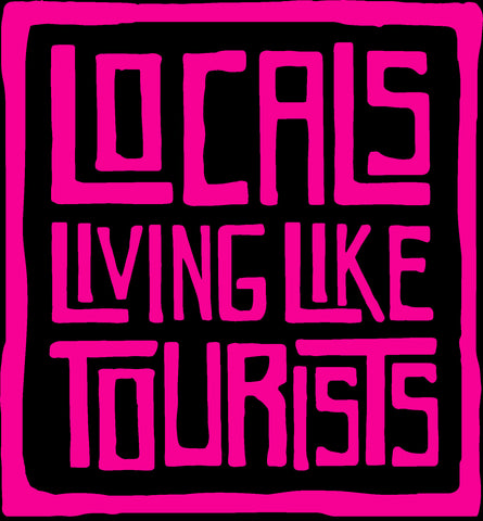 "Locals Living Like Tourists Vinyl Decal 5"" X 5"" - Pink"